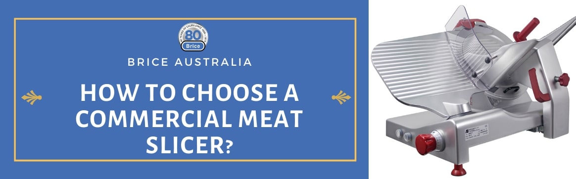 How to Choose The Best Commercial Meat Slicer?