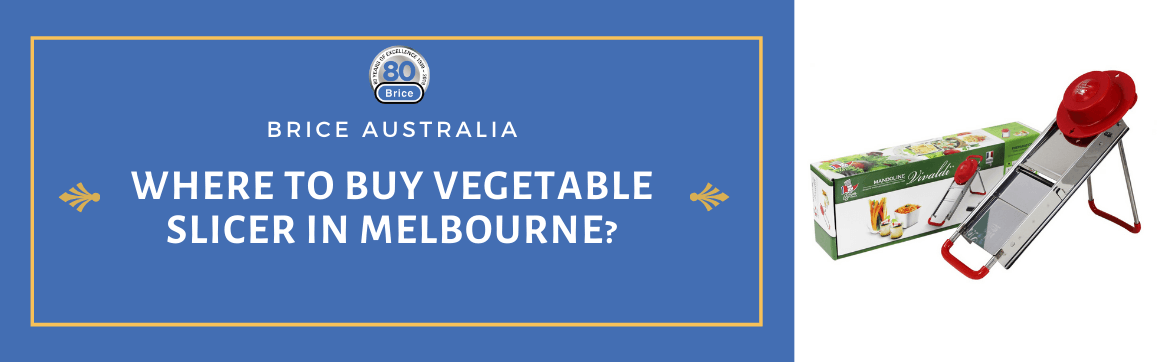 Where to Buy Vegetable Slicer in Melbourne