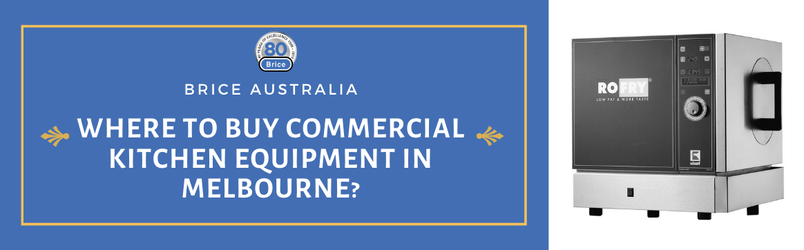Where to Buy Commercial Kitchen Equipment in Australia?