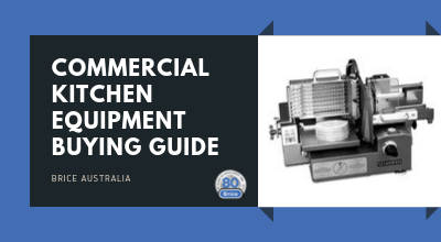 Commercial Kitchen Equipment - Buying Guide