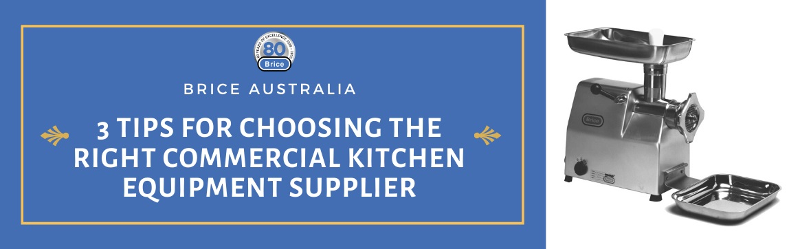3 Tips for Choosing the Right Commercial Kitchen Equipment Supplier