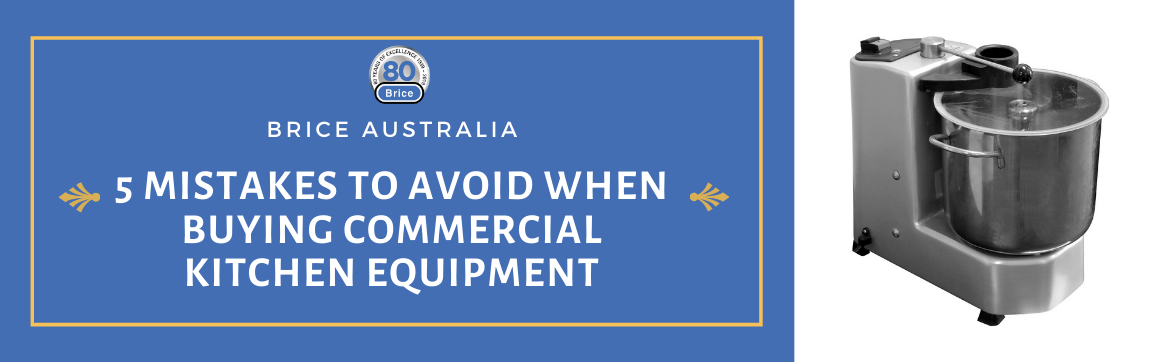 5 Mistakes to Avoid When Buying Commercial Kitchen Equipment