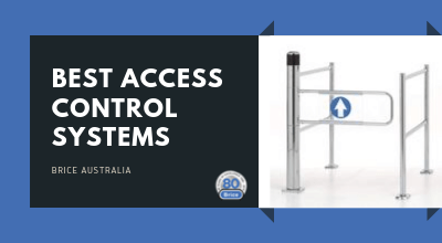 5 Tips on Choosing the Best Access Control System for Your Business