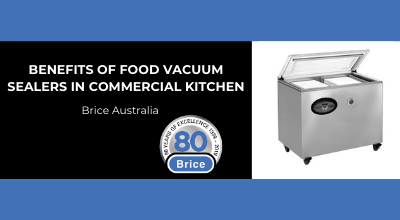 Benefits of Food Vacuum Sealer in Commercial Kitchen