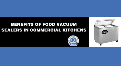 Benefits of Food Vacuum Sealer in Commercial Kitchens